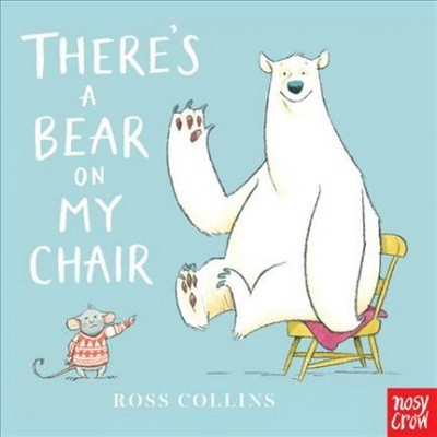 There's a Bear on My Chair - by Ross Collins (Hardcover)