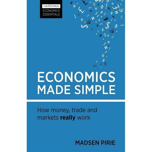 Economics Made Simple - (Harriman Economics Essentials) by  Madsen Pirie (Paperback) - image 1 of 1