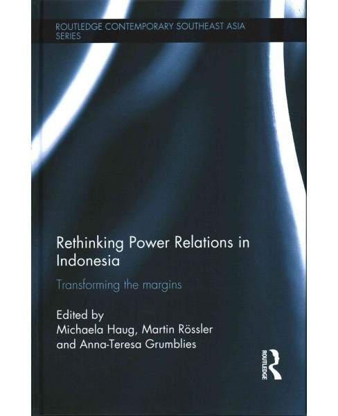 Rethinking Power Relations in Indonesia : Transforming the Margins (Hardcover) - image 1 of 1