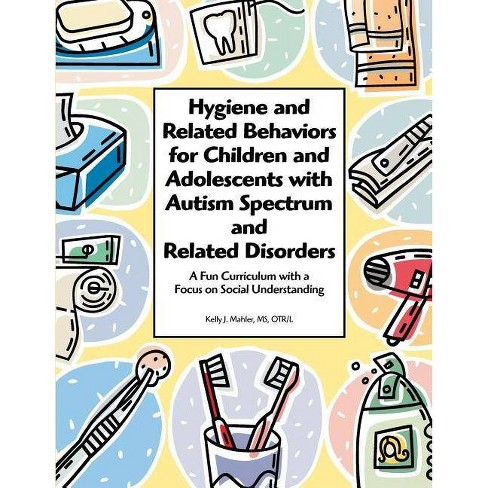 Hygiene and Related Behaviors for Children and Adolescents with Autism Spectrum and Related Disorders - image 1 of 1