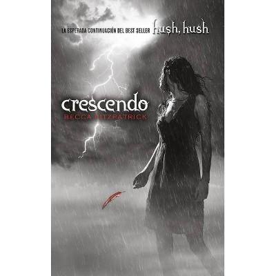Crescendo (Spanish Edition) - (Hush, Hush) by  Becca Fitzpatrick (Paperback)