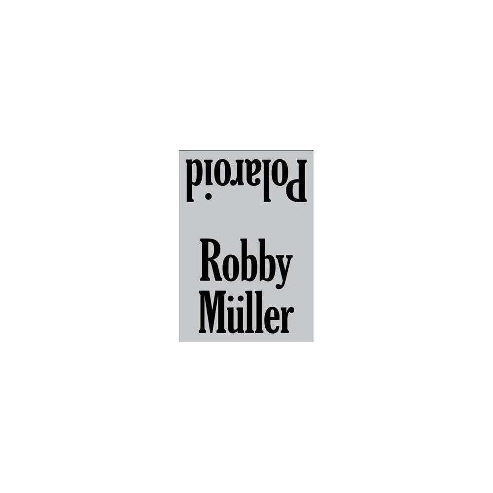Robby Müller : Polaroid - New by Bianca Stigter (Hardcover)