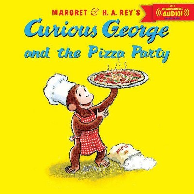 Curious George and the Pizza Party with Downloadable Audio - by  H A Rey & Margret Rey (Paperback)
