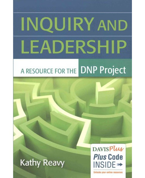 Inquiry and Leadership : A Resource for the Dnp Project (New) (Paperback) (Kathy, Ph.D., RN Reavy) - image 1 of 1