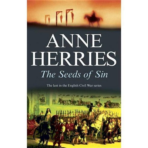 The Seeds of Sin - (Civil War Book III) by  Anne Herries (Hardcover) - image 1 of 1