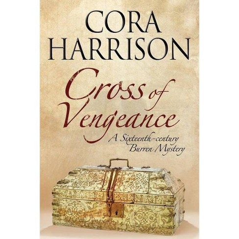 Cross of Vengeance - (Burren Mystery) by  Cora Harrison (Hardcover) - image 1 of 1
