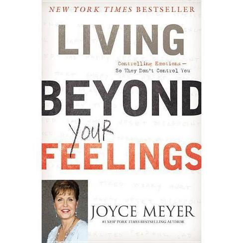 Living Beyond Your Feelings (Hardcover) (Joyce Meyer) - image 1 of 1