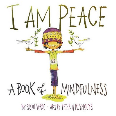 I Am Peace 10/15/2017 - by Susan Verde (Hardcover)