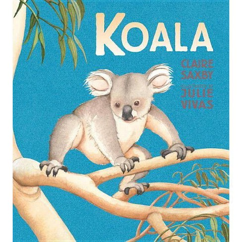 Koala - by  Claire Saxby (Hardcover) - image 1 of 1