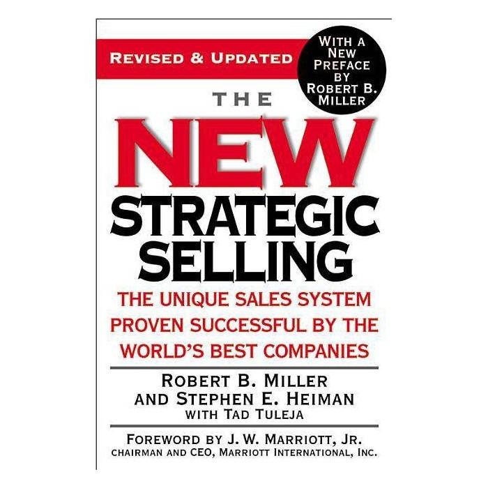 The New Strategic Selling - by  Robert B Miller & Stephen E Heiman & Tad Tuleja (Paperback) - image 1 of 1