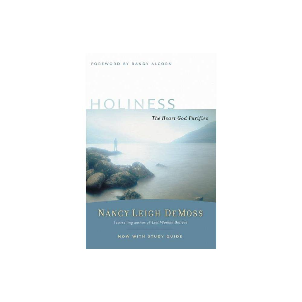 Holiness - (Revive Our Hearts) by Nancy Leigh DeMoss (Paperback) Holiness - (Revive Our Hearts) by Nancy Leigh DeMoss (Paperback)