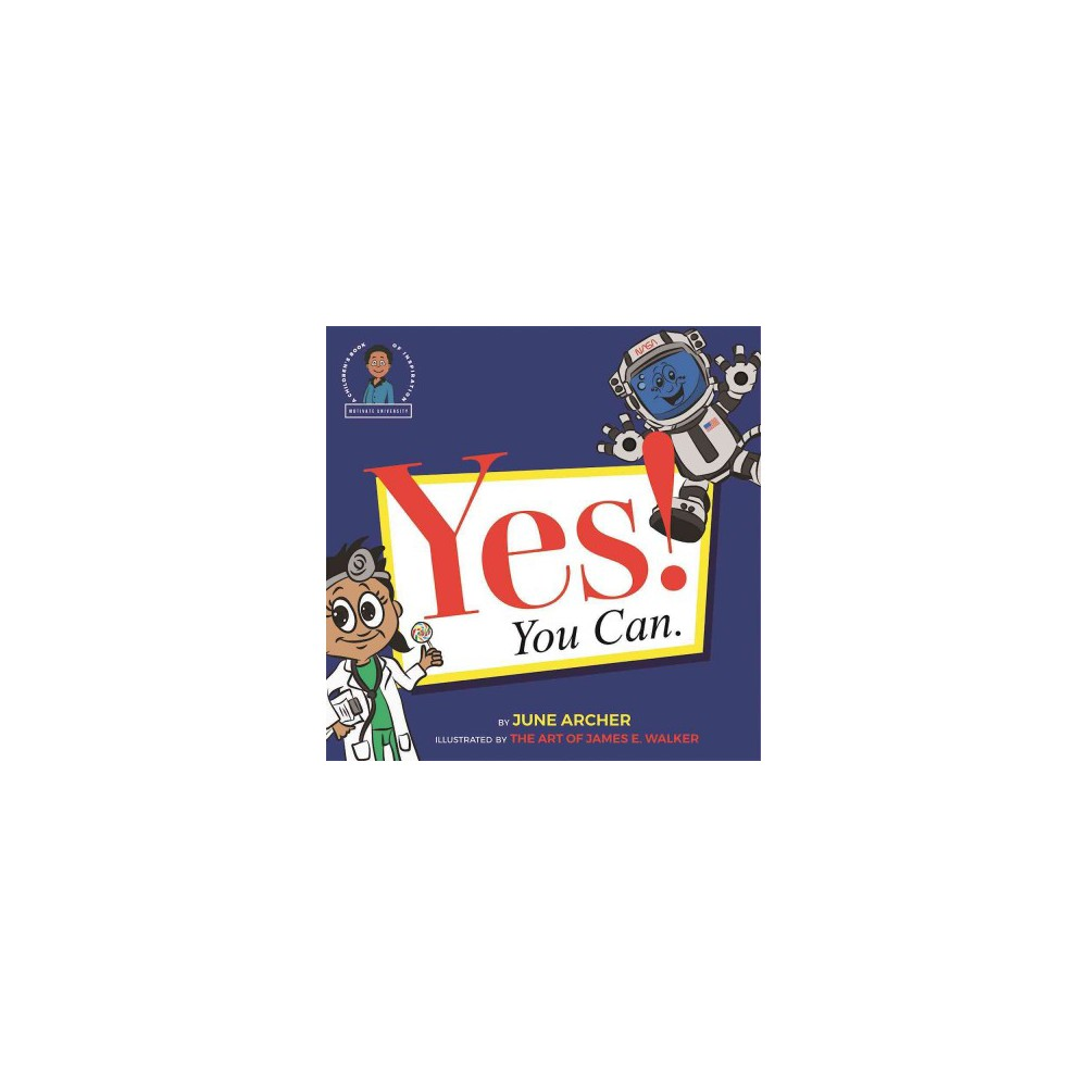Yes! You Can. : A Children's Book of Inspiration (Paperback) (June Archer)