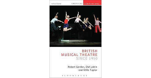 British Musical Theatre Since 1950 (Paperback) (Robert Gordon) - image 1 of 1