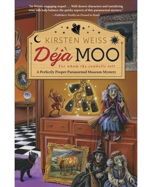 Deja Moo -  (A Perfectly Proper Paranormal Museum Mystery) by Kirsten Weiss (Paperback) - image 1 of 1