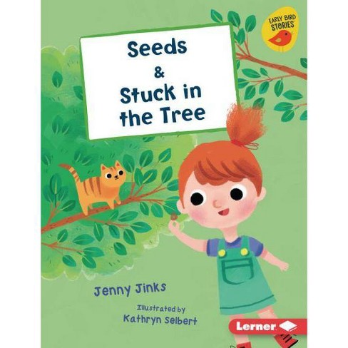 Seeds & Stuck in the Tree - (Early Bird Readers -- Red (Early Bird Stories (Tm))) by  Jenny Jinks - image 1 of 1