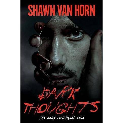Dark Thoughts - (The Dark Testament Saga) by  Shawn Van Horn (Paperback) - image 1 of 1