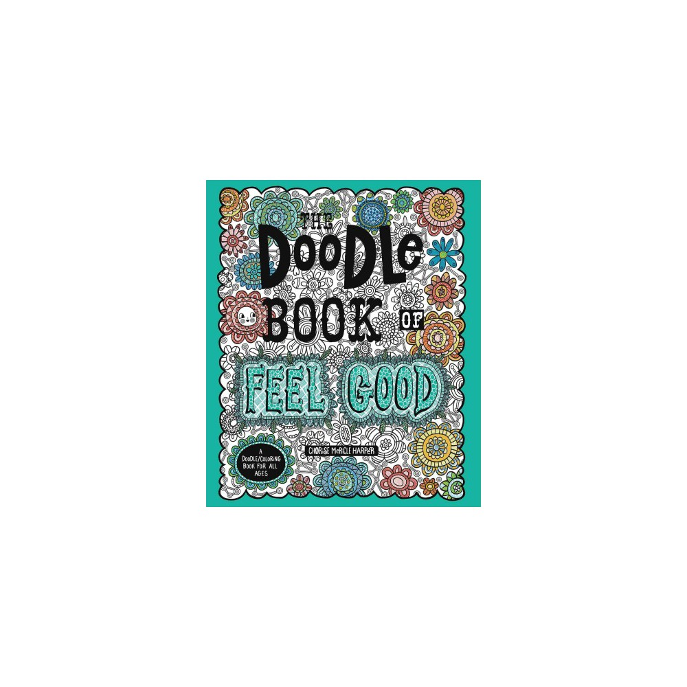 Doodle Book of Feel Good - (Paperback)