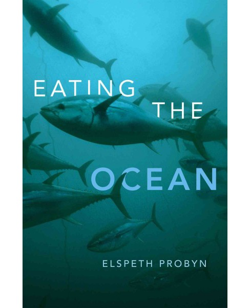 Eating the Ocean (Paperback) (Elspeth Probyn) - image 1 of 1