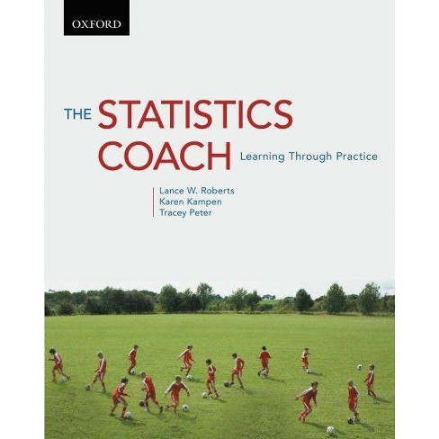 The Statistics Coach - by  Lance W Roberts & Karen Kampen & Tracey Peter (Paperback) - image 1 of 1