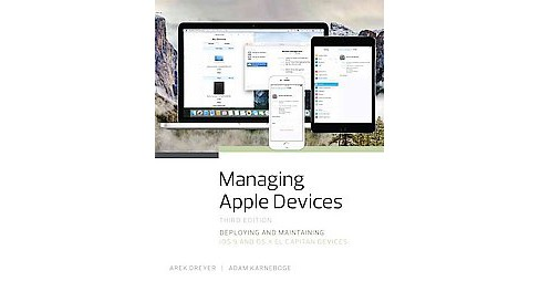 Managing Apple Devices : Deploying and Maintaining Ios 9 and OS X El Capitan Devices (Paperback) (Arek - image 1 of 1