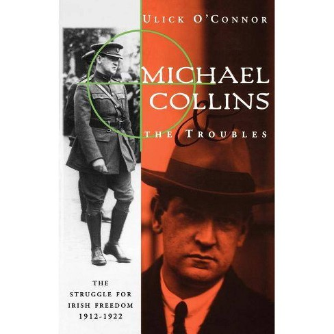 Michael Collins and the Troubles - (Communication) by  Ulick O'Connor (Paperback) - image 1 of 1