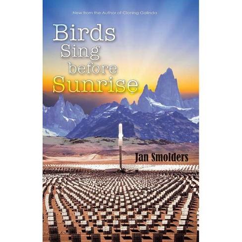 Birds Sing Before Sunrise - by  Jan Smolders (Paperback) - image 1 of 1