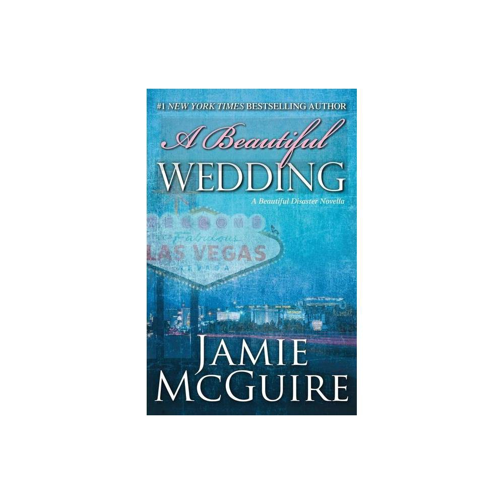 A Beautiful Wedding ( Beautiful Disaster) (Reprint) (Paperback) by Jamie Mcguire Promos