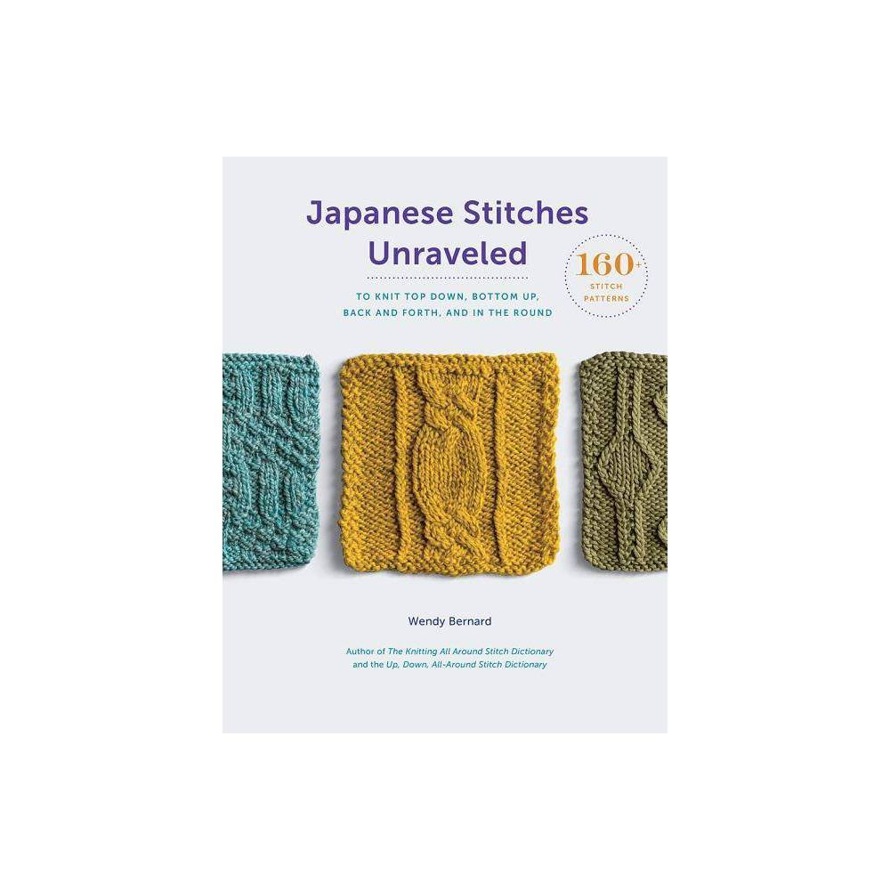 Japanese Stitches Unraveled Stitch Dictionary By Wendy Bernard Hardcover