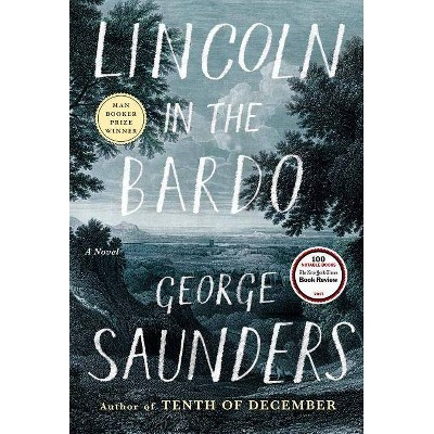 Lincoln in the Bardo - by  George Saunders (Hardcover)