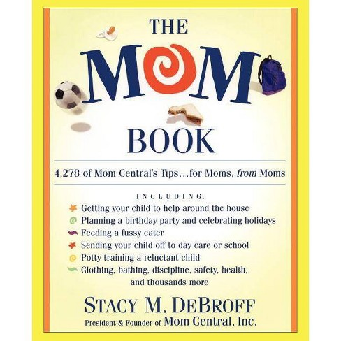 The Mom Book - by  Stacy M Debroff (Paperback) - image 1 of 1