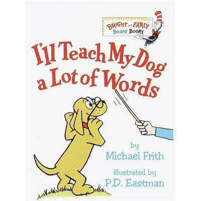 I'll Teach My Dog a Lot of Words - Dr. Seuss - by DR SEUSS (Board Book)
