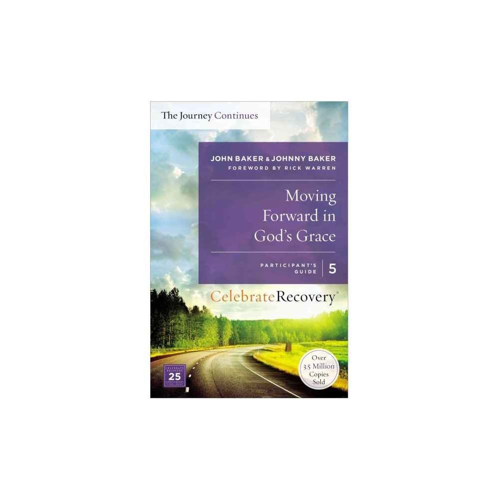 Moving Forward in God's Grace : The Journey Continues: a Recovery Program Based on Eight Principles from