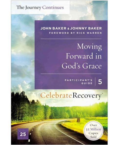 Moving Forward in God's Grace : The Journey Continues: a Recovery Program Based on Eight Principles from - image 1 of 1