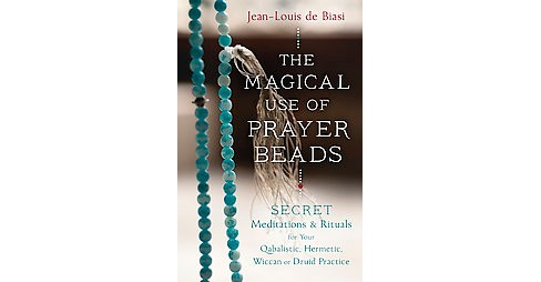 Magical Use of Prayer Beads : Secret Meditations & Rituals for Your Qabalistic, Hermetic, Wiccan or - image 1 of 1