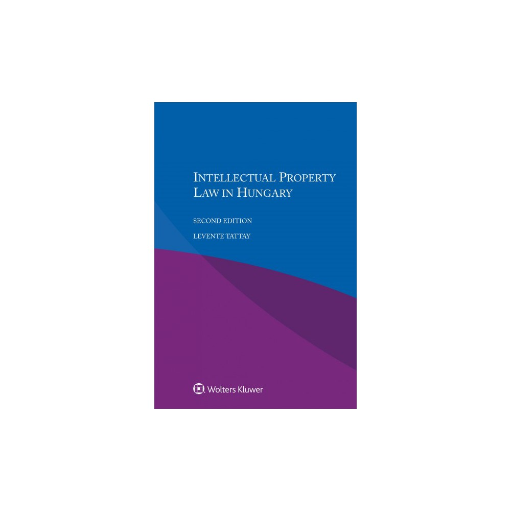 Intellectual Property Law in Hungary (Paperback) (Levente Tattay)