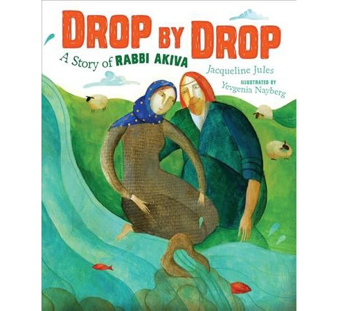 Drop by Drop : A Story of Rabbi Akiva -  by Jacqueline Jules (Paperback) - image 1 of 1