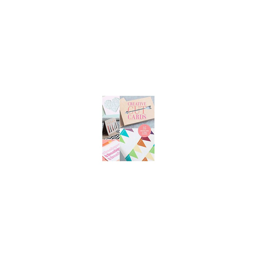 Creative Cut Cards : 35 Greeting Cards for Every Occasion (Paperback) Creative Cut Cards : 35 Greeting Cards for Every Occasion (Paperback)