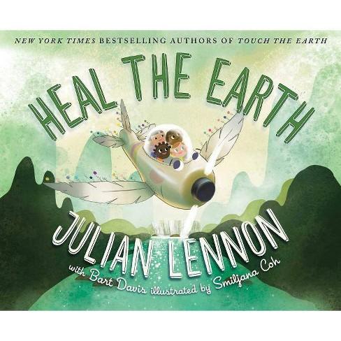 Heal the Earth - (Julian Lennon White Feather Flier Adventure) by  Julian Lennon & Bart Davis - image 1 of 1