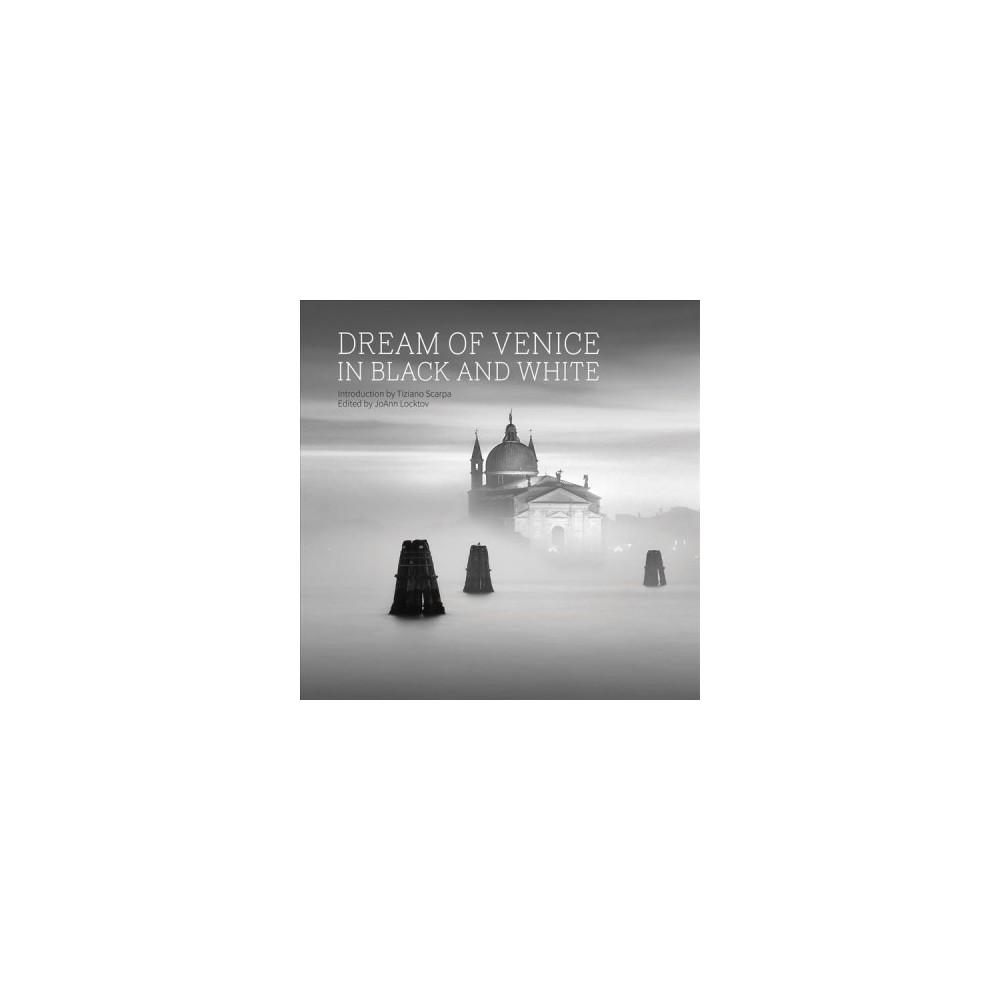 Dream of Venice in Black and White - Bilingual (Dream of Venice) by Tiziano Scarpa (Hardcover)