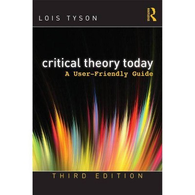 Critical Theory Today - 3rd Edition by  Lois Tyson (Paperback)
