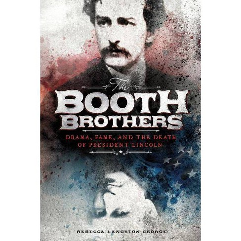 The Booth Brothers - (Encounter: Narrative Nonfiction Stories) by  Rebecca Ann Langston-George - image 1 of 1