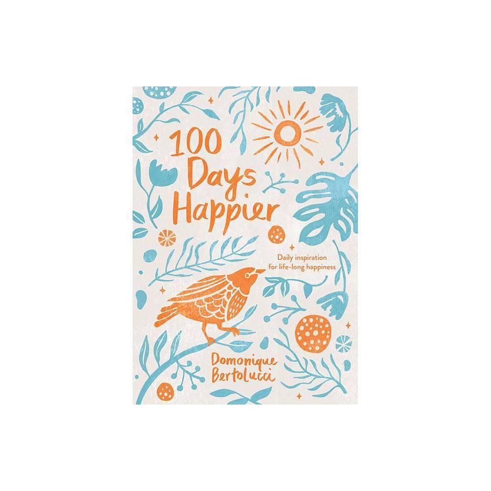 100 Days Happier By Domonique Bertolucci Hardcover