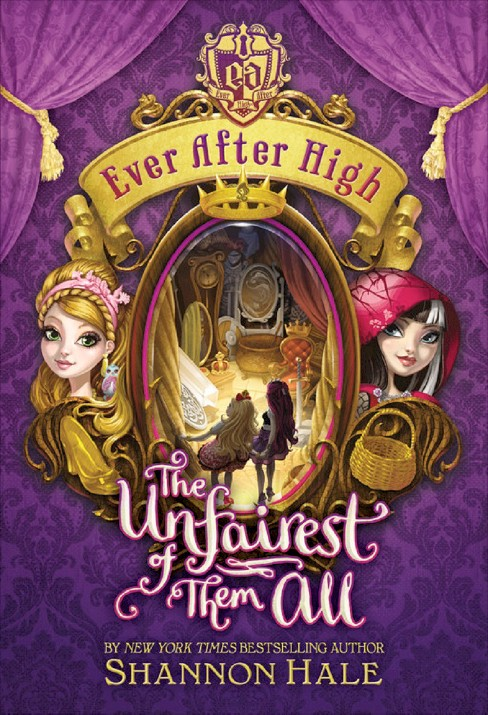 Ever After High: The Unfairest of Them All (Hardcover) by Shannon Hale - image 1 of 1