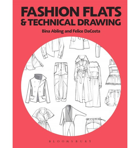 Fashion Flats & Technical Drawing (Paperback) (Bina Abling & Felice Dacosta) - image 1 of 1
