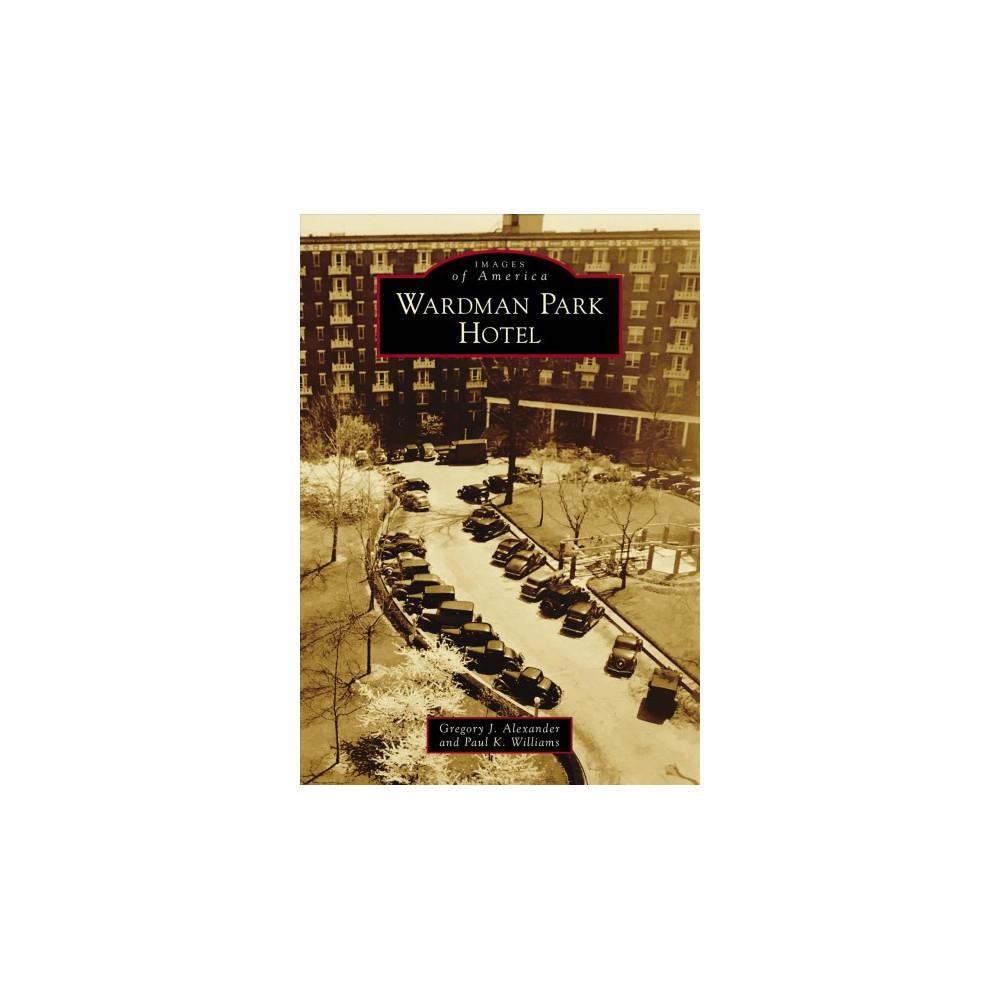Wardman Park Hotel (Paperback) (Gregory J. Alexander & Paul K. Williams)