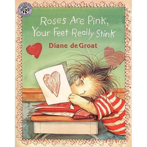Roses Are Pink, Your Feet Really Stink - by  Diane de Groat (Paperback) - image 1 of 1