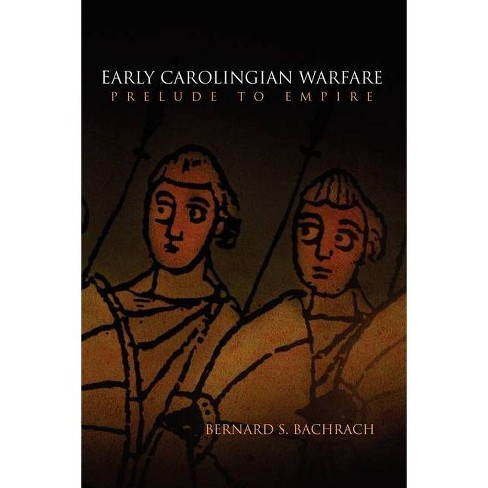 Early Carolingian Warfare - (Middle Ages) by  Bernard S Bachrach (Paperback) - image 1 of 1