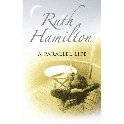 A Parallel Life - by  Ruth Hamilton (Hardcover) - image 1 of 1