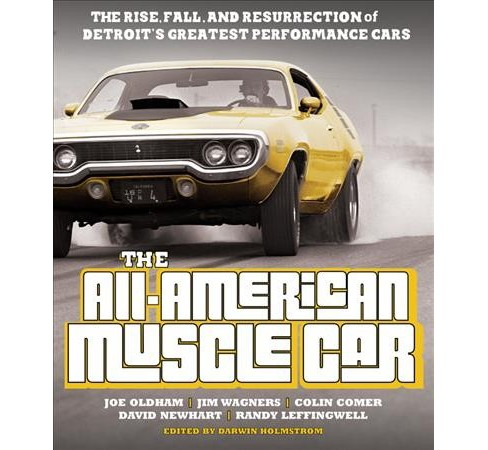 All-American Muscle Car : The Rise, Fall and Resurrection of Detroit's Greatest Performance Cars - image 1 of 1
