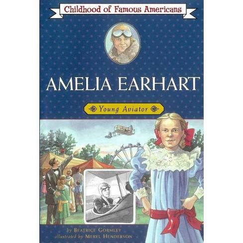 Amelia Earhart - (Childhood of Famous Americans (Paperback))by  Beatrice Gormley (Paperback) - image 1 of 1